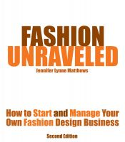 Jennifer Lynne Matthews - Fairbanks - Fashion Unraveled - How to Start and Manage Your Own Fashion (or Craft) Design Business
