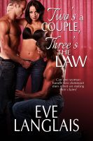 Eve Langlais - Two's A Couple, Three's The Law