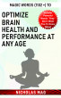 Magic Words (1102 +) to Optimize Brain Health and Performance at Any Age by Nicholas Mag
