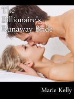 Marie Kelly - The Billionaire's Runaway Bride
