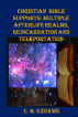 Christian Bible Supports:  Multiple Afterlife Realms, Reincarnation and Teleportation by C.B. Ezekwe