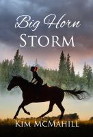 Kim McMahill - Big Horn Storm