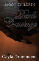 Gayla Drummond - Dark Cravings (Moon Children #1)
