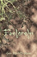 Cover for 'faelorehn - book one of the otherworld trilogy'