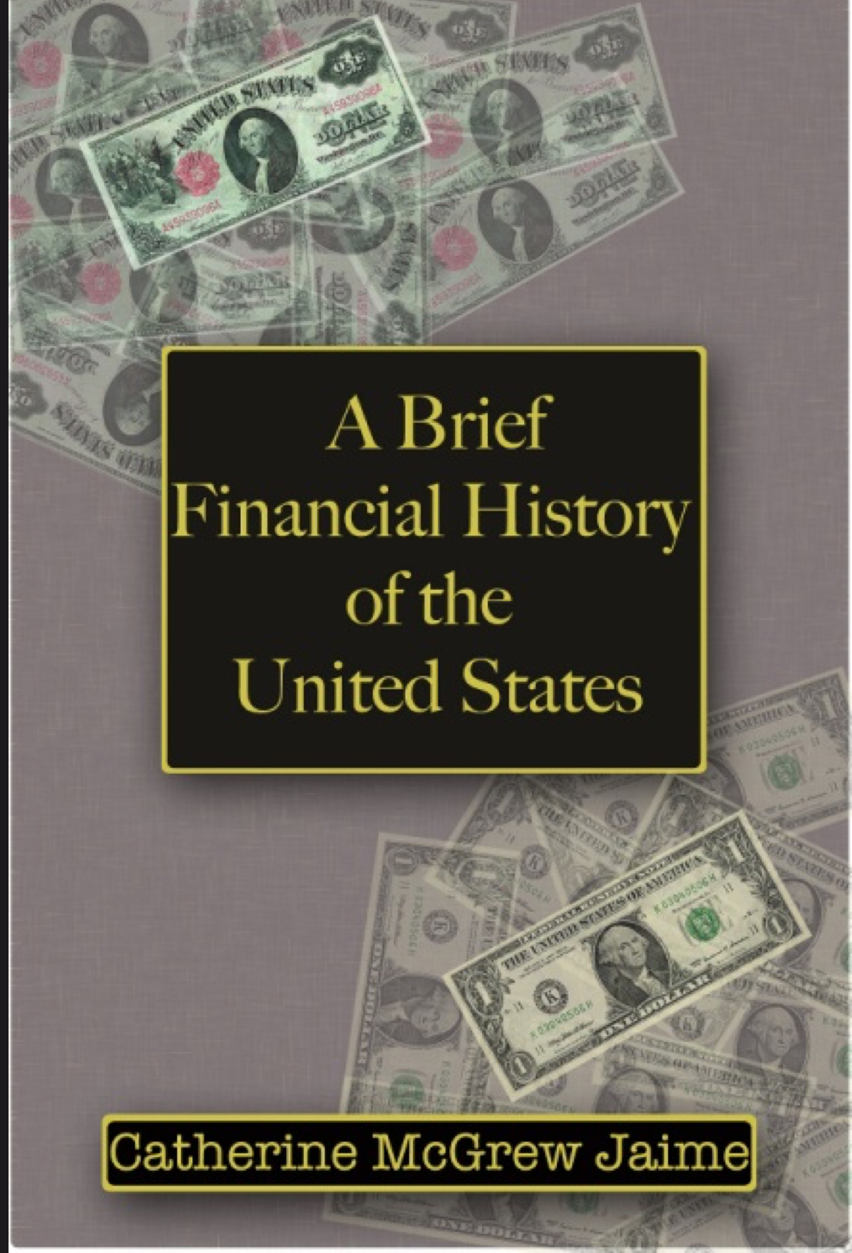 A Brief Financial History of the United States, an Ebook by Catherine  McGrew Jaime