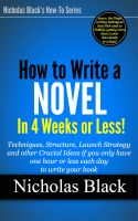 Cover for 'How to Write a Novel in 4 Weeks or Less! - Ideas and Techniques when you only have an hour or less per day to write your book!'