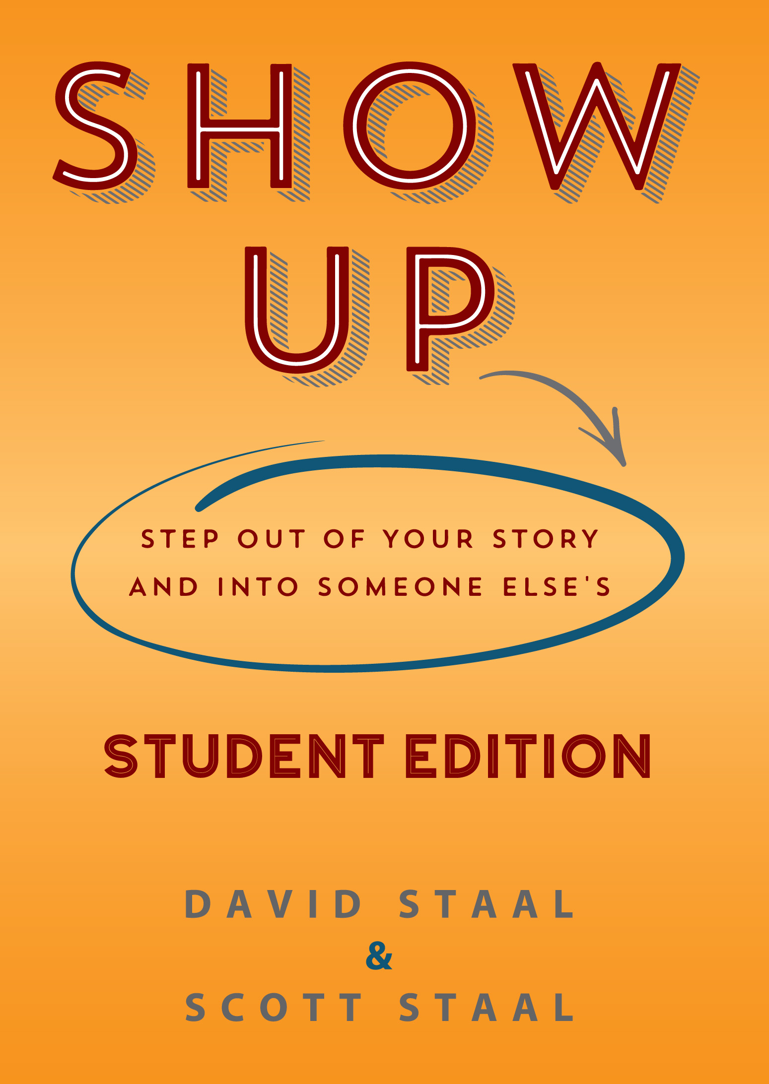 Show Up Student Edition: Step Out of Your Story and Into Someone Else's, an  Ebook by David Staal