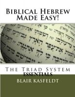 Cover for 'Biblical Hebrew Made Easy: The Triad System Essentials'