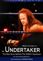 Michael Essany - The Undertaker: The Unauthorized Real Life Story of the WWE's Deadman