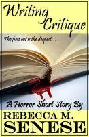 Rebecca M. Senese - Writing Critique: A Horror Short Story
