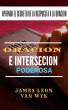 Oracion e intercesion poderosa by James Leon van Wyk