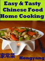Hongyang(Canada)/ 红洋(加拿大) - Easy & Tasty Chinese Food Home Cooking: 11 Recipes with Photos