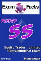 Derek Bryan - Exam Facts Series 55 Equity Trader - Limited Representative Exam Study Guide
