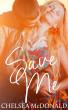 Save Me (A Vibrations Novella) by Chelsea McDonald