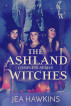 The Ashland Witches: Complete Series by Jea Hawkins