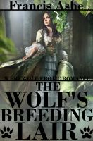 Francis Ashe - The Wolf's Breeding Lair (forced werewolf erotic romance)