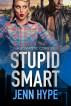 Stupid Smart by Jenn Hype