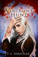 T. L. Shreffler - Volcrian's Hunt (The Cat's Eye Chronicles #3)