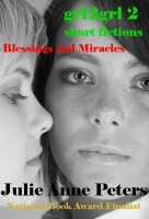Julie Anne Peters - Grl2grl 2: Blessings and Miracles