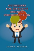 Online Trainees - Guidelines For Effective Business Communication