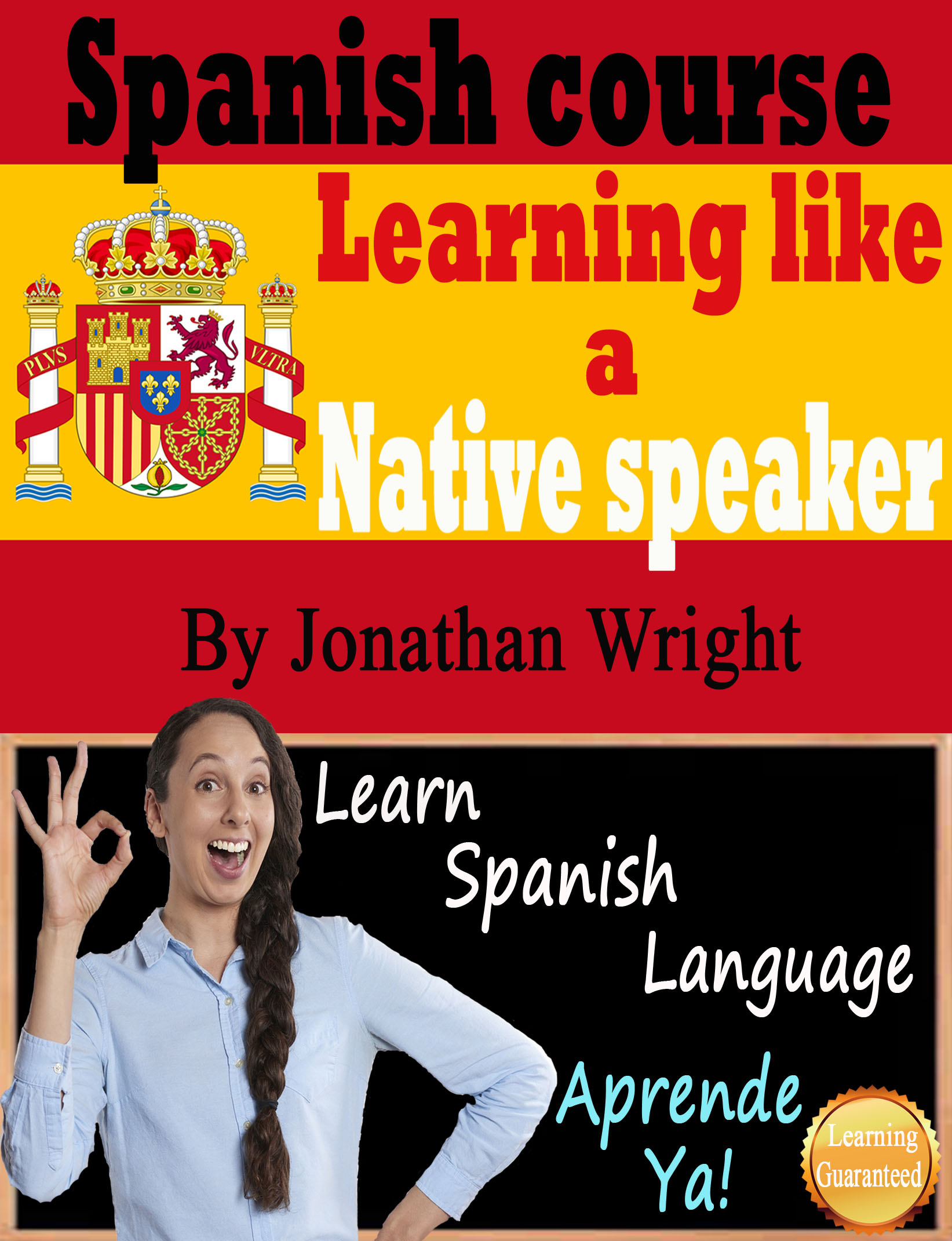 Spanish course: Learning like a native speaker , an Ebook by Jonathan Wright