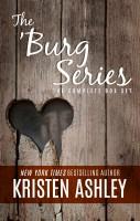 Kristen Ashley - The 'Burg Series:  The Complete Box Set