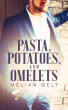 Pasta, Potatoes, and Omelets by Melian Belt