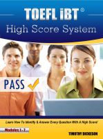 Timothy Dickeson - TOEFL iBT High Score System - Learn How To Identify & Answer Every Question With A High Score!