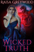 Wicked Truth by Raisa Greywood