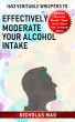 1653 Veritable Whispers to Effectively Moderate Your Alcohol Intake by Nicholas Mag