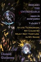 Donald Gutierrez - Feeling the Unthinkable Vol. 1: State Terrorism - My Country Must Not Torture in My Name