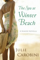 Julie Carobini - The Spa at Winter Beach (A Seaside Novella)
