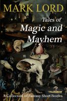 Mark Lord - Tales of Magic and Mayhem