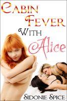 Sidonie Spice - Cabin Fever with Alice (Brazen Babysitters #3)
