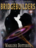 Cover for 'The Time Travel Journals: Bridgebuilders'