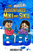The Magical Adventures of Miki and Siku, Book 2: BLEU by Brenda Fisk