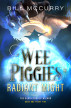 Wee Piggies of Radiant Might by Bill McCurry