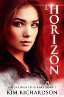 Kim Richardson - Les gardiens des âmes, Tome 3 : L'Horizon