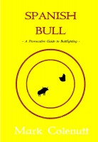 Spanish Bull -A Provocative Guide to Bullfighting