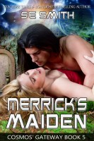 S.E. Smith - Merrick's Maiden: Cosmos' Gateway Book 5