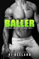 Vi Keeland - The Baller: A Down and Dirty Football Novel