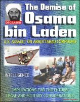 Progressive Management - The Demise of Osama bin Laden (Usama Bin Ladin, UBL): U.S. Assault in Abbottabad, Pakistan to Kill the al Qaeda Leader, Intelligence, Implications for the Future, Legal and Military Considerations