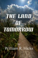 William R. Hicks - The Land of Tomorrow