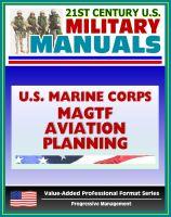 Progressive Management - 21st Century U.S. Military Manuals: U.S. Marine Corps (USMC) MAGTF Marine Air-Ground Task Force Aviation Planning Fleet Marine Force Manual (FMFM) 5-70