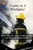 BookCaps - Career As A Firefighter: What They Do, How to Become One, and What the Future Holds!