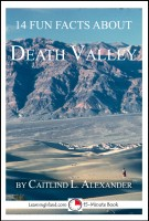 Caitlind L. Alexander - 14 Fun Facts About Death Valley: A 15-Minute Book