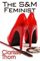 Clarisse Thorn - The S&M Feminist: Best of Clarisse Thorn