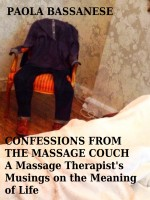 Paola Bassanese - Confessions from the Massage Couch: A Massage Therapist's Musings on the Meaning of Life