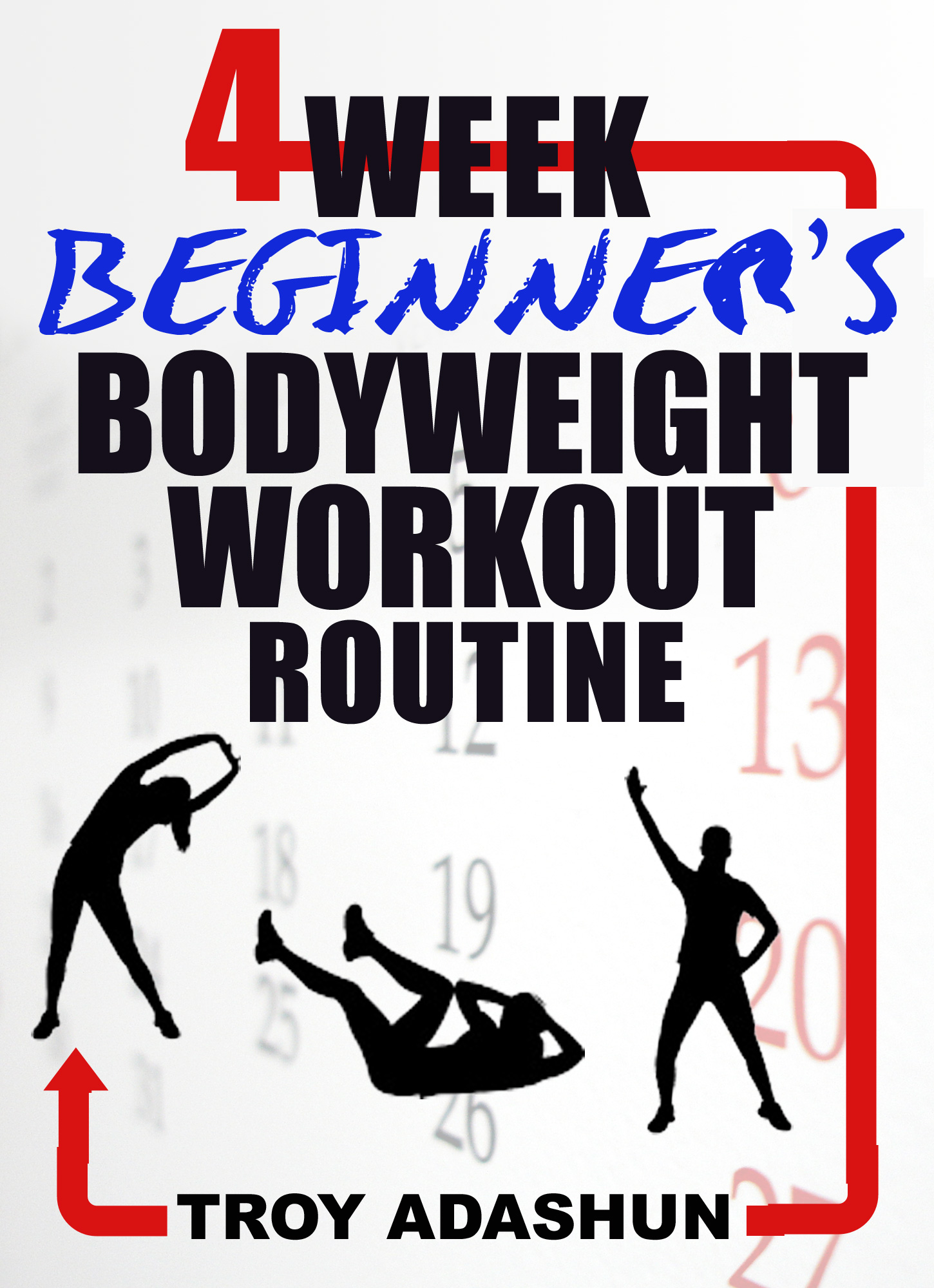 4 Week Beginners Bodyweight Workout Routine At Home Series