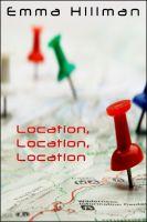 Emma Hillman - Location, Location, Location